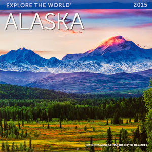 Explore the World 2015 Alaska Calendar Cover